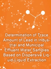 Determination of Trace Amount of Lead in Industrial and Municipal Effluent Water Samples Based on Dispersive Liquid-Liquid Extraction