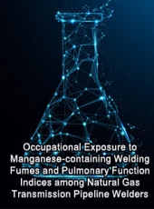 Occupational Exposure to Manganese-containing Welding Fumes and Pulmonary Function Indices among Natural Gas Transmission Pipeline Welders