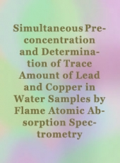 Simultaneous Preconcentration and Determination of Trace Amount of Lead and Copper in Water Samples by Flame Atomic Absorption Spectrometry