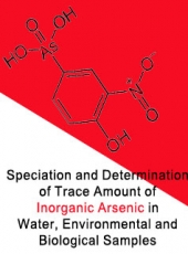 Speciation and Determination of Trace Amount of Inorganic Arsenic in Water, Environmental and Biological Samples